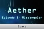 Aether Episode 1 (Missangular)