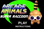 Arcade Animals Super Raccoon