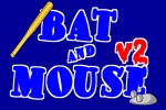 Bat and Mouse V2
