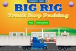 Big Rig Truck Stop Parking
