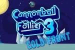 Cannonball Follies 3