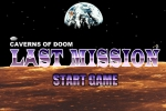 Caverns Of Doom Last Mission