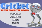 Cricket in the Computer World