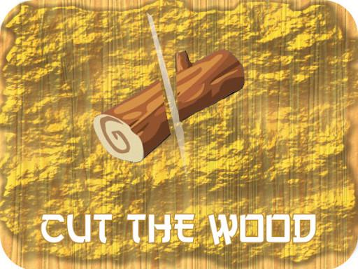 Cut The Wood