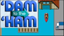 Dam to the Ham