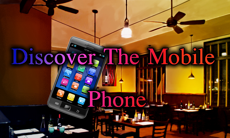 Discover The Mobile Phone