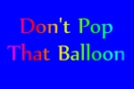 Don't Pop That Balloon