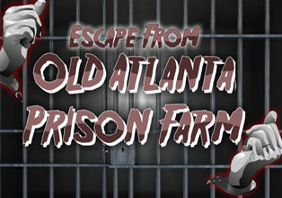 Escape From Old Atlanta Prison Farm