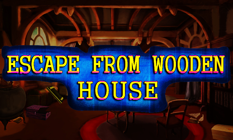 Escape From Wooden House