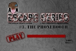 Escape Series #3 The Phone Booth
