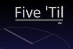 Five 'Til
