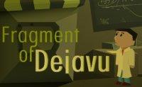 Fragment of Dejavu