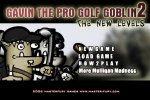 Gavin The Golf Pro Goblin 2 - The New Levels