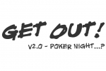 Get Out V2 Poker Night