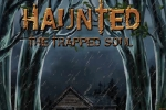 Haunted The Trapped Soul