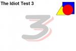 Idiot Test 3