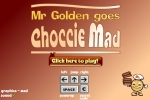 Mr Golden Goes Choccie Mad