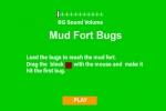 Mud Fort Bugs