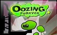 Oozing Forever