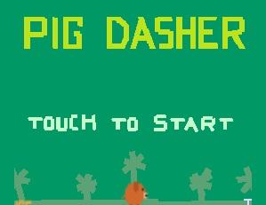 PIG DASHER