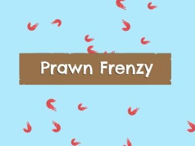 Prawn Frenzy