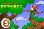 Robin Hood Ricochet