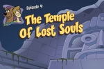Scooby Doo - Episode 4 - The Temple Of Lost Souls.