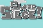 Shore Siege