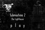 Submachine 2 -The Lighthouse