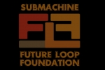 Submachine Future Loop Foundation