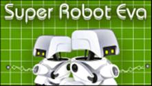 Super Robot Eva