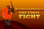 Tandoori Chicken The Final Fight