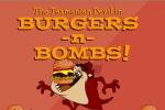 Tazmanian Devil Burgers -n- Bombs