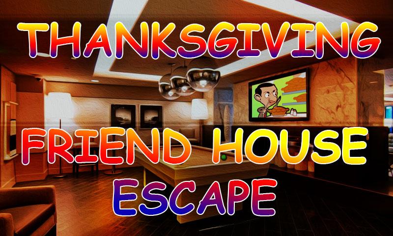 Thanksgiving Friend House Escape