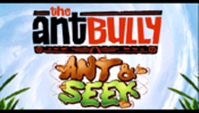 THE ANT BULLY: Ant & Seek