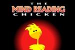 The Mind Reading Chicken