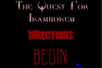 The Quest For Ikambokem