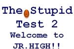The Stupid Test 2