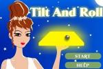 Tilt and Roll