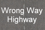 Wrong Way Highway