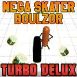 Mega Skater Boulzor Turbo Delux