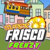Super Frisco Frenzy