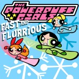 The Powerpuff Girls Fast and Flurrious