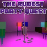 The Rudest Party Quest