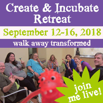Spend 5 Days Creating with Me, and Walk Away Transformed - Come to Create & Incubate Retreat