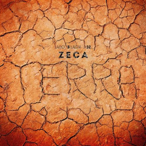 Imagem do solo rachado avermelhado. O título LadoBlack 32 se encontra no meio, embaixo está escrito Zeca e no meio as rachaduras do chão formam a palavra terra