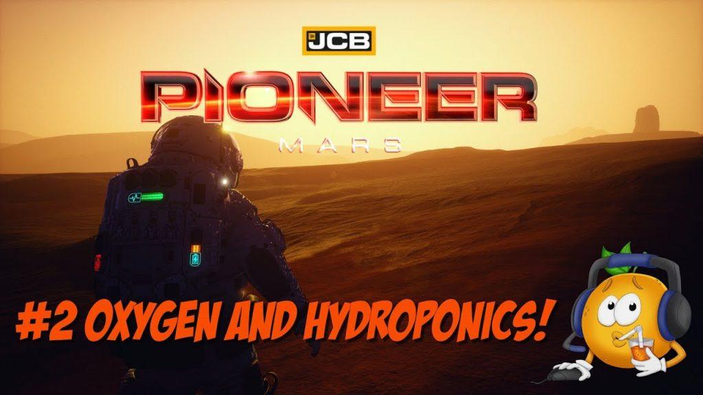 JCB Pioneer Mars – Episode 2 Oxygen and Hydroponics! – Extreme Hardcore!