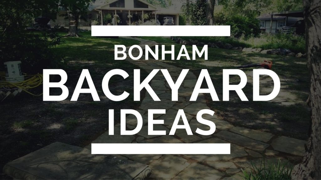 Bonham Backyard Ideas