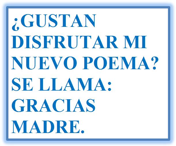 Gracias Madre Poemas ever campos zambrana - publicación de mi nuevo poema - gracias