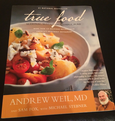 True Food cookbook by Andrew Weil MD